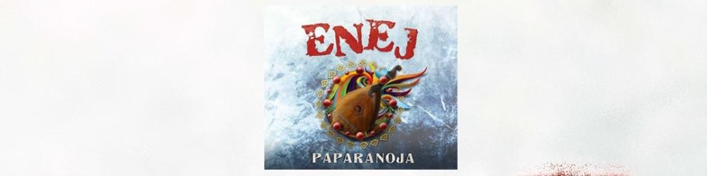 """Konkurs: Najnowszy album grupy Enej """"Paparanoja"""" na wyciągnięcie ręki!"""