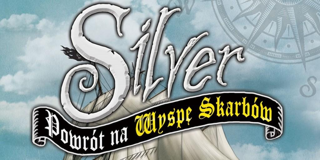 SILVER – Andrew Motion zabiera nas raz jeszcze na legendarną Wyspę Skarbów