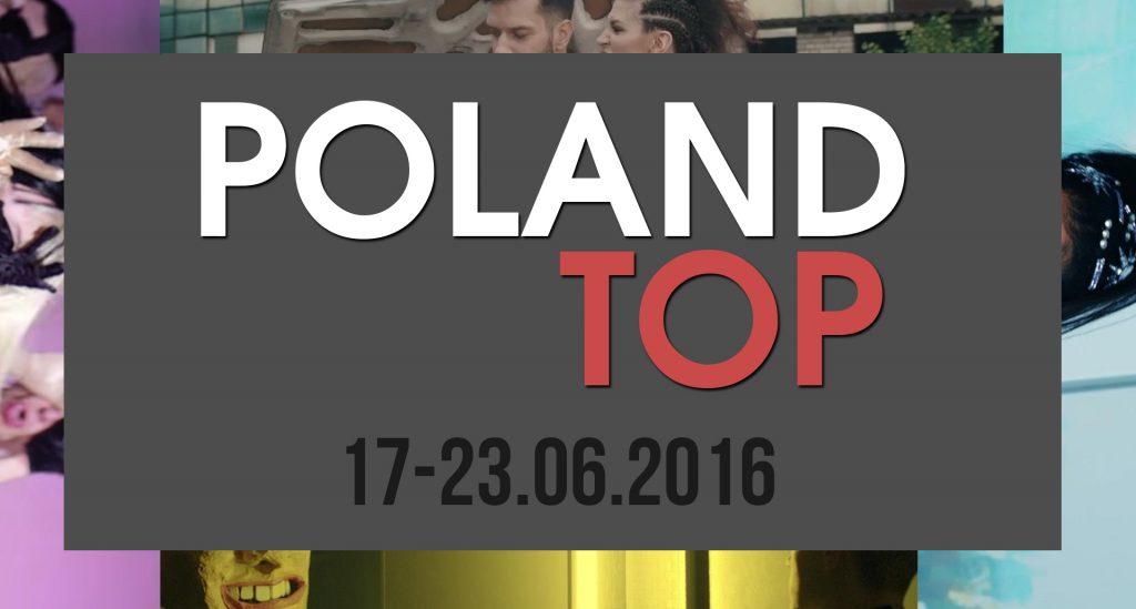 POLSKA TOP 10 – tydzień 17-23.06.16!