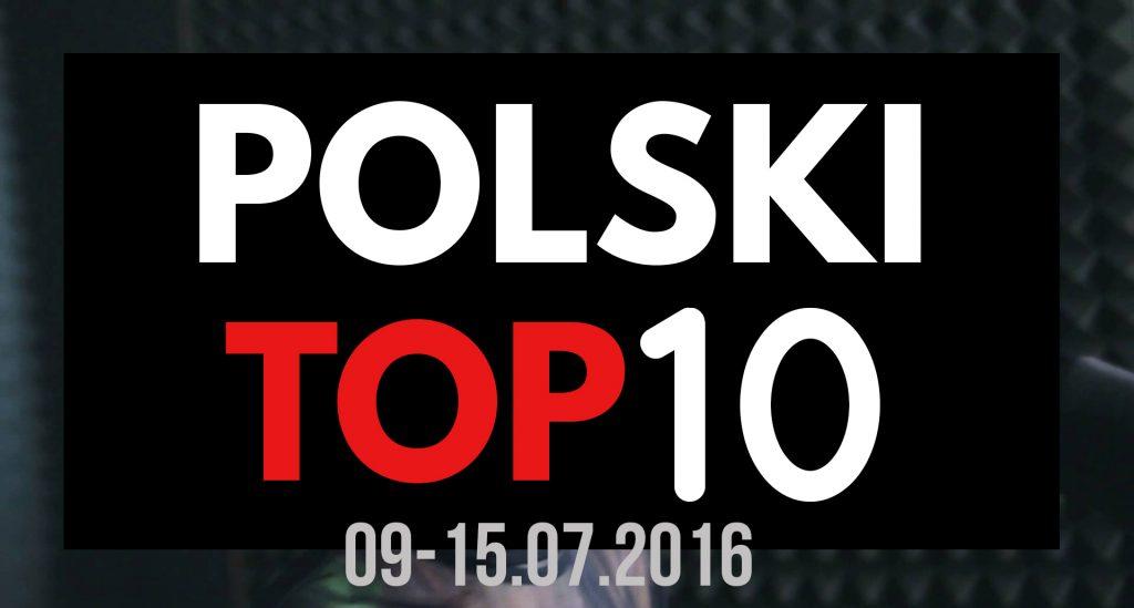 Natalia Nykiel wreszcie w Top 10, natomiast Sia oraz Alvaro Soler już poza! Zobaczcie POLSKI TOP 10 (09-15.07.16)!