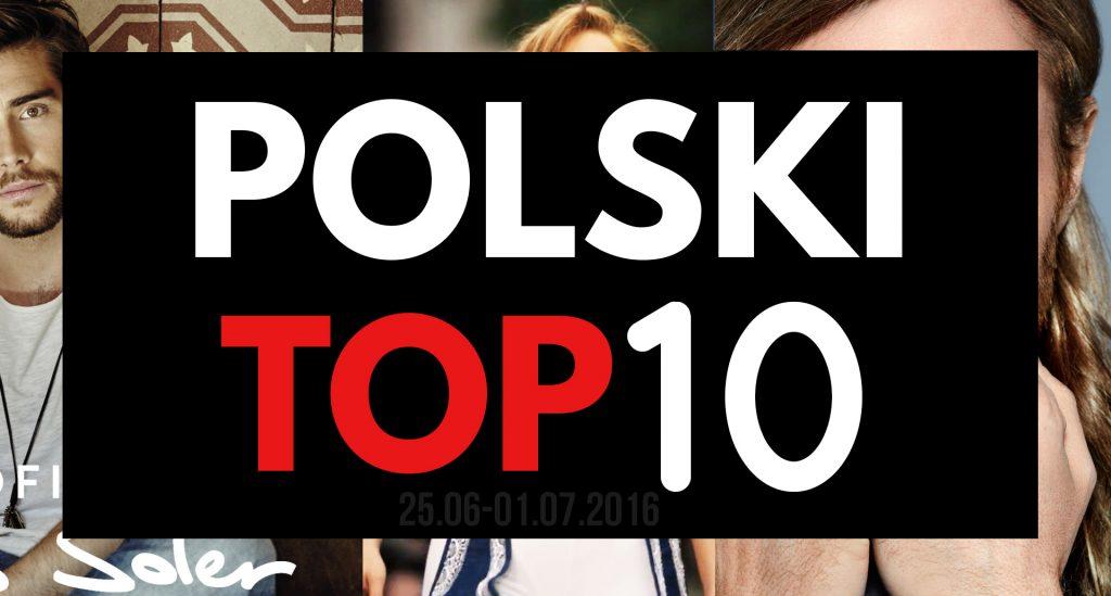 POLSKI TOP 10 (25.06-01.07.16)