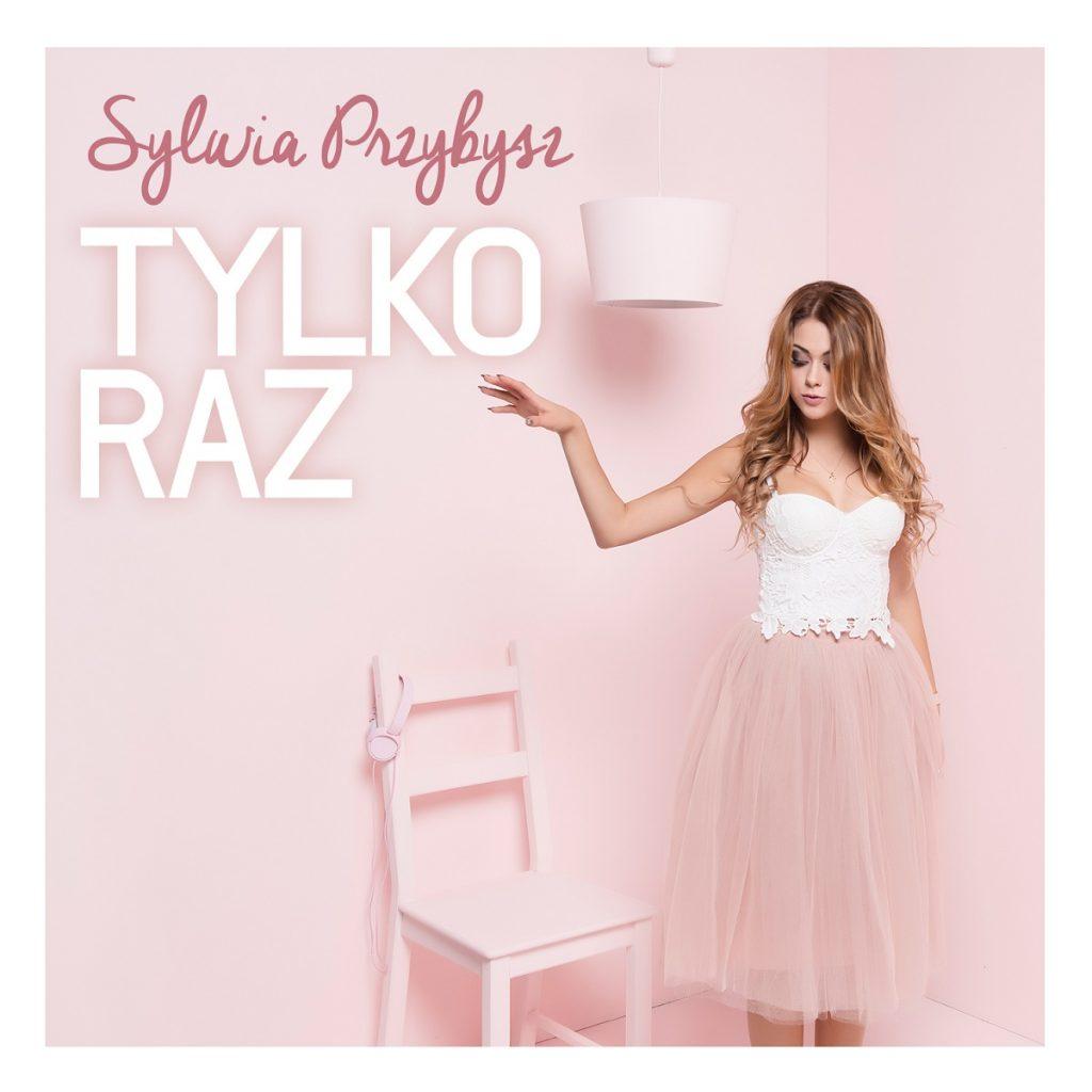 """Sylwia Przybysz i jej drugi album ,,Tylko Raz"""" już w sprzedaży!"""