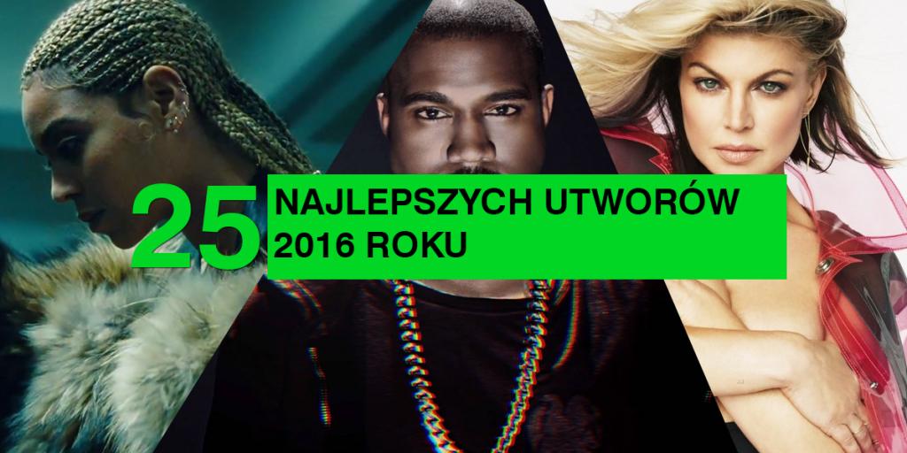 the best of 2016: 25 najlepszych utworów roku według redakcji Musiclife.pl!