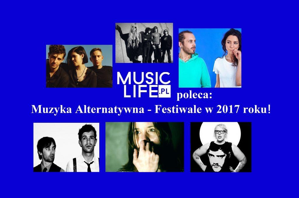 Musiclife.pl poleca: Muzyka Alternatywna – Festiwale w 2017 roku!