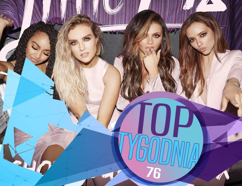 """Dziewczyny z Little Mix wracają na podium! """"Shout Out To My Ex"""" przebojem tygodnia! Lodivca i Tini wypadają z gry! Dodatkowo dwa nowe ZŁOTE PRZEBOJE! Sprawdźcie pełne, 76. notowanie TOP TYGODNIA już teraz!"""