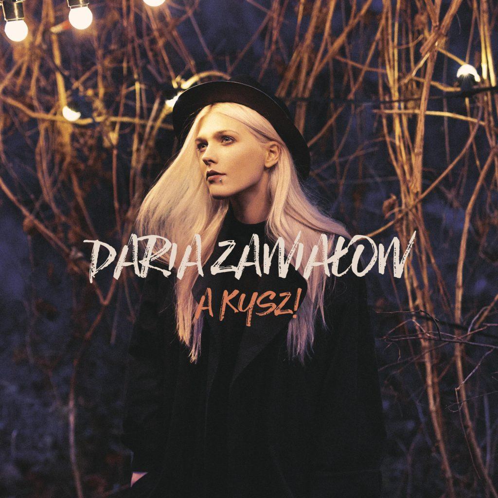 """[2017] Daria Zawiałow """"A Kysz!"""""""