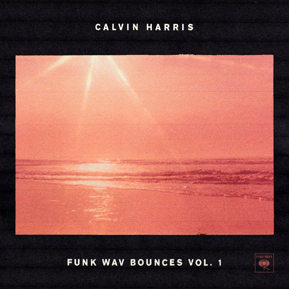 """[2017] Calvin Harris """"Funk Wav Bounces Vol. 1"""""""