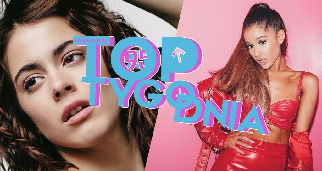 """Tini wraca na szczyt! """"Everyday"""" Ariany Grande w top 3! Taylor Swift debiutuje w top 10, źle radzą sobie ostatnie single Miley Cyrus! Zobaczcie 95. notowanie TOP TYGODNIA!"""