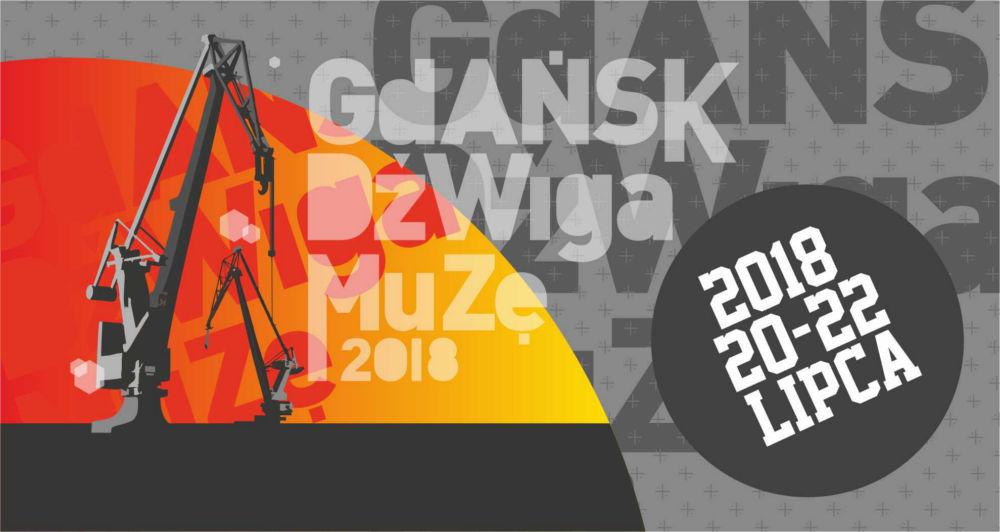 Gdańsk Dźwiga Muzę 2018- SPRAWDŹ kto wystąpi!