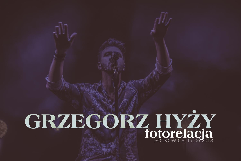 FOTORELACJA: Grzegorz Hyży na koncercie w Polkowicach [17.06.]
