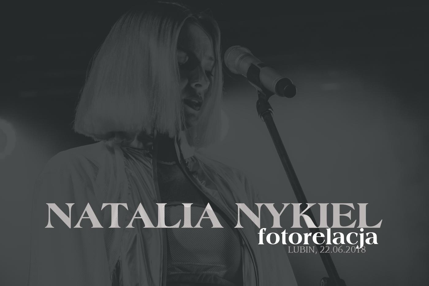 """""""Nie umiem być suką…"""", czyli relacja z koncertu Natalii Nykiel w Lubinie [22.06]!"""