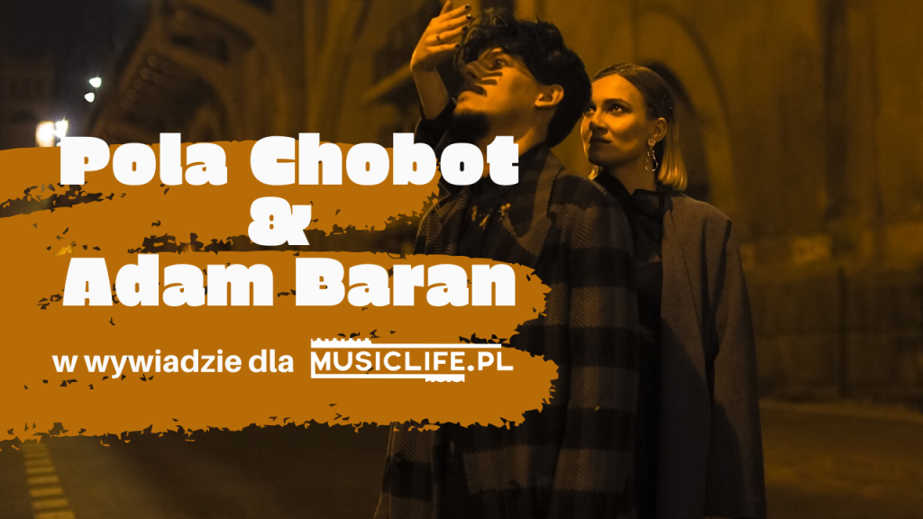 """""""Szczery, przestrzenny, bezkompromisowy, pierwotny, niewyprodukowany."""" – tak Pola Chobot & Adam Baran opisują swój debiutancki album! [ODSŁUCH + WYWIAD]"""