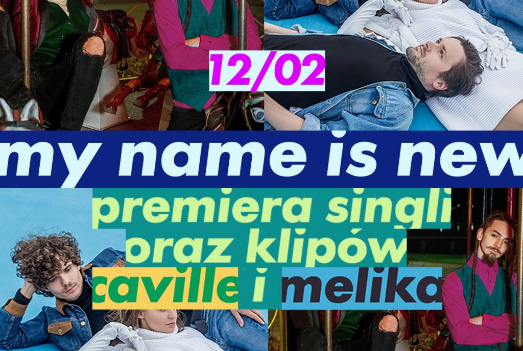 "Caville i Melika z nowymi singlami w ramach projektu ""My Name Is New""!"
