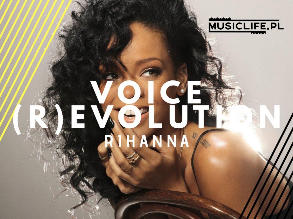 VOICE (R)EVOLUTION: Rihanna