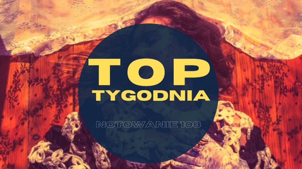 """Polska muzyka na podium! """"Szampan"""" debiutuje na SAMYM SZCZYCIE! Zobacz pełne, 108. notowanie TOP TYGODNIA!"""