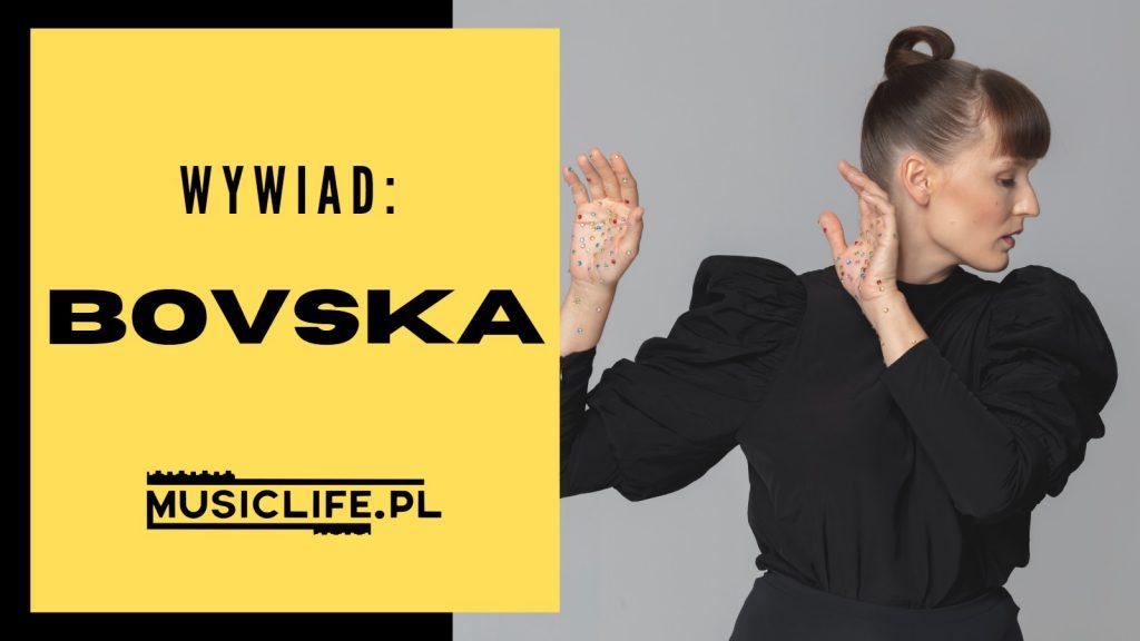 BOVSKA w wywiadzie dla Musiclife.pl: o najnowszym albumie, planach i życiu na kwarantannie!