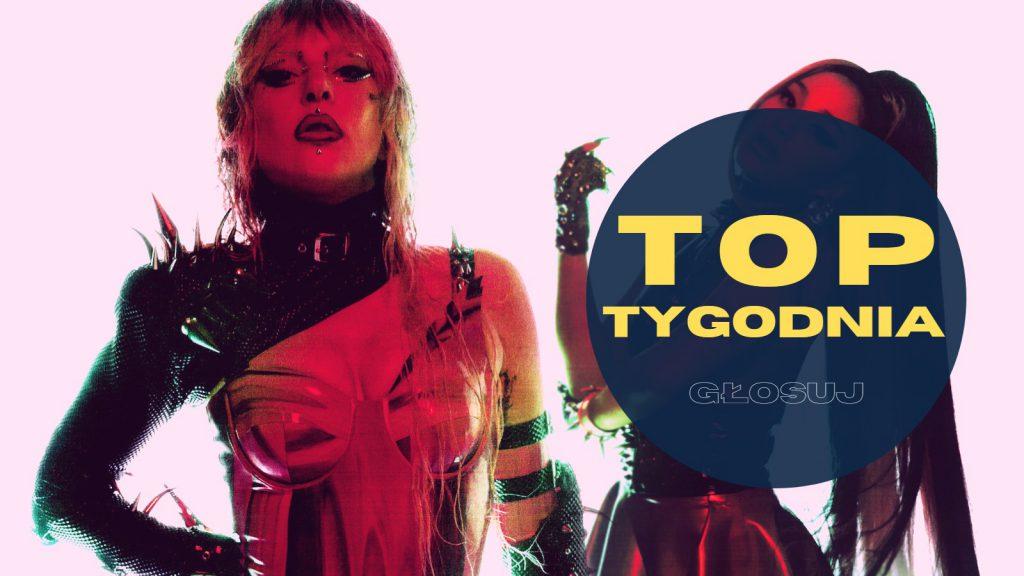 Głosuj do 115. notowania TOP TYGODNIA! Wiele nowości do wyboru: Tove Lo, Patrycja Markowska, Lady Gaga & Ariana Grande, Ellie Goulding czy Sia!