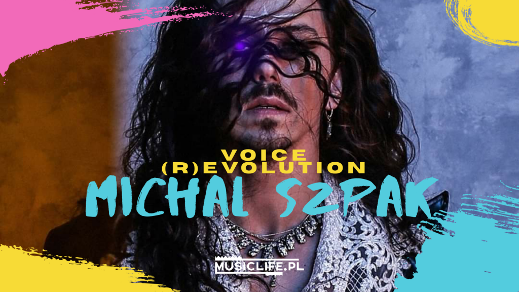 VOICE (R)EVOLUTION: Michał Szpak