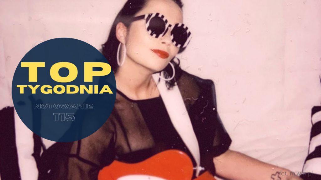 """Mery Spolsky na szczycie PO RAZ TRZECI! """"Pestki"""" awansują na miejsce 2., a w notowaniu debiutuje Selena Gomez! Pełne, 115. notowanie TOP TYGODNIA już dostępne!"""