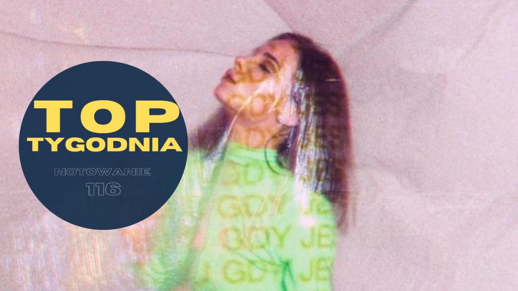 Natalia Szroeder po 6 tygodniach wraca na PROWADZENIE! Debiutują Lady Gaga we współpracy z BLACKPINK oraz Ellie Goulding! Zobacz pełne, 116. notowanie TOP TYGODNIA!